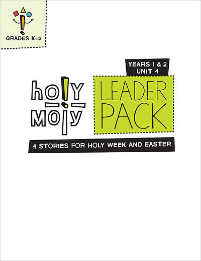 Holy Moly Grades K-2 Leader Guide Year 1 Unit 4