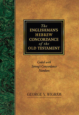 The Englishmans Hebrew Concordance of the Old Testament