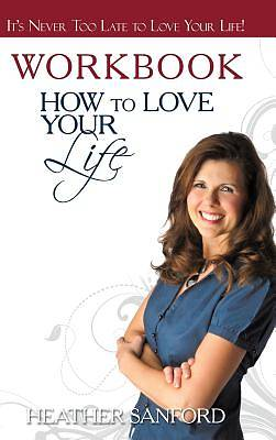 How to Love Your Life