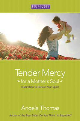 Tender Mercy for a Mothers Soul
