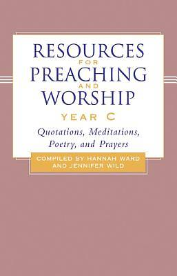 Resources for Preaching & Worship Year C