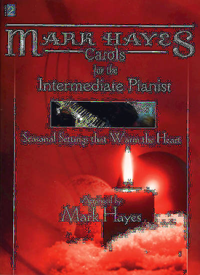 Mark Hayes - Carols for the Intermediate Pianist