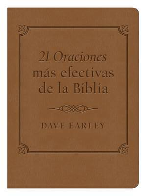 21 Oraciones MS Efectivas de La Biblia (21 Most Effective Prayers of the Bible)