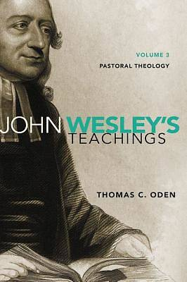 John Wesleys Teachings, Volume 3