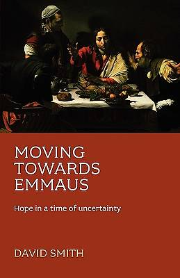 Moving Toward Emmaus - Hope in a Time of Uncertainty
