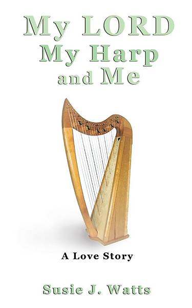 My Lord My Harp and Me