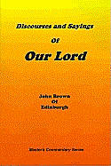 Discourses and Sayings of Our Lord