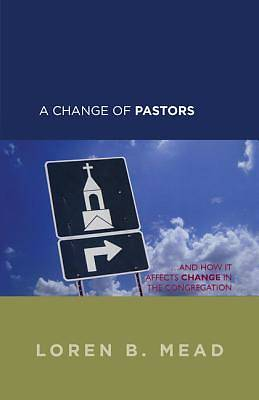 A Change of Pastors ... and How it Affects Change in the Congregation [ePub Ebook]