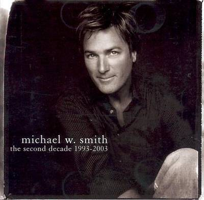 Michael W. Smith - The Second Decade CD