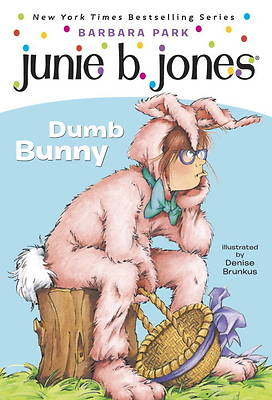 Dumb Bunny [With Junie B. Easter]