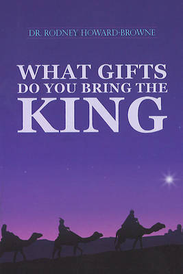 What Gifts Do You Bring the King