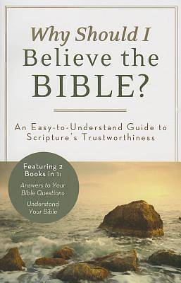 Why Should I Believe in the Bible