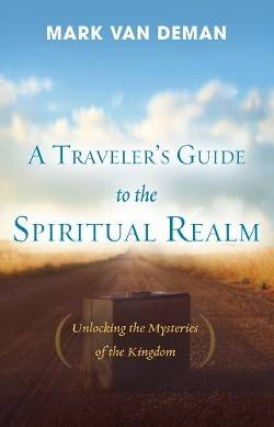 A Travelers Guide to the Spirit Realm