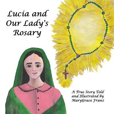 Lucia and Our Ladys Rosary