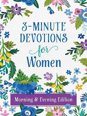 3-Minute Devotions for Women Morning and Evening Edition
