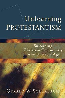 Unlearning Protestantism