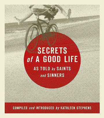 Secrets of a Good Life as Told by Saints and Sinners