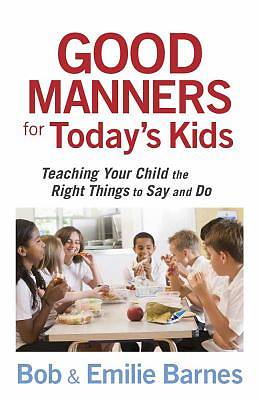 Good Manners for Todays Kids
