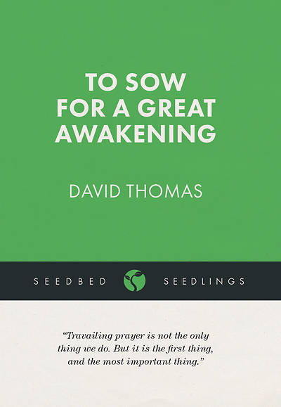 To Sow for a Great Awakening