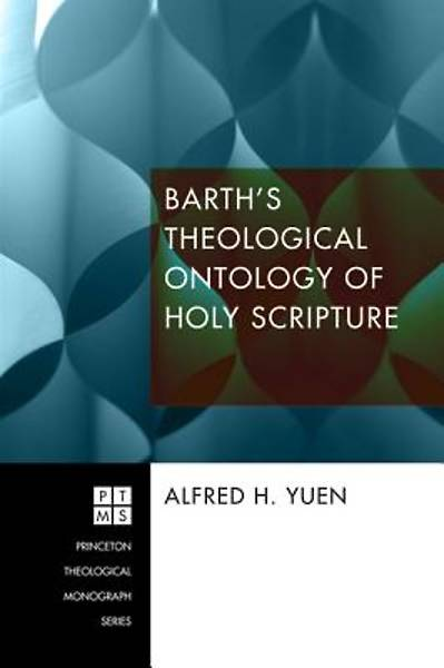 Barths Theological Ontology of Holy Scripture