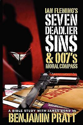 Ian Flemings Seven Deadlier Sins and 007s  Moral Compass