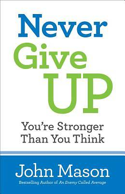 Never Give Up--Youre Stronger Than You Think