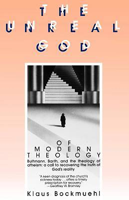 The Unreal God of Modern Theology
