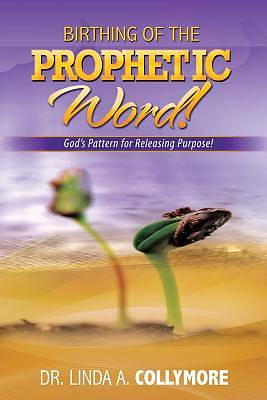 Birthing of the Prophetic Word