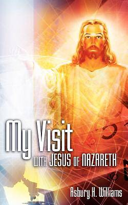 My Visit with Jesus of Nazareth