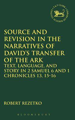 Source and Revision in the Narratives of Davids Transfer of the Ark