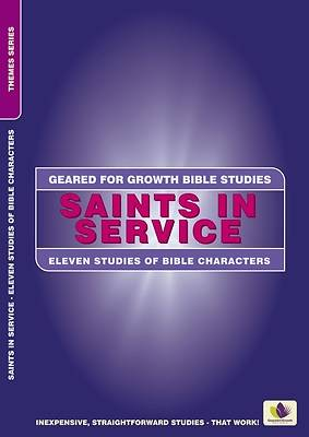 Geared for Growth Bible Studies-Saints in Service