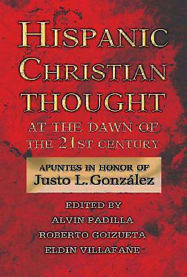 Hispanic Christian Thought at the Dawn of the 21st Century