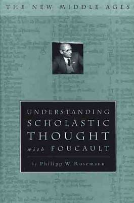 Understanding Scholastic Thought with Foucault