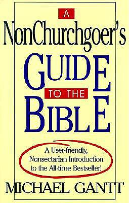 A Nonchurchgoers Guide to the Bible