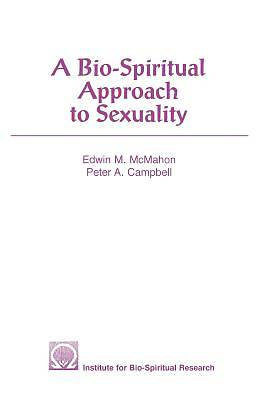 A Bio-Spiritual Approach to Sexuality