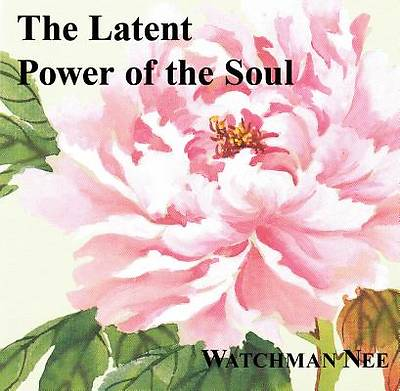 The Latent Power of the Soul (Audiobook CD)