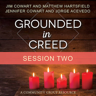 Grounded in Creed Streaming Video Session 2