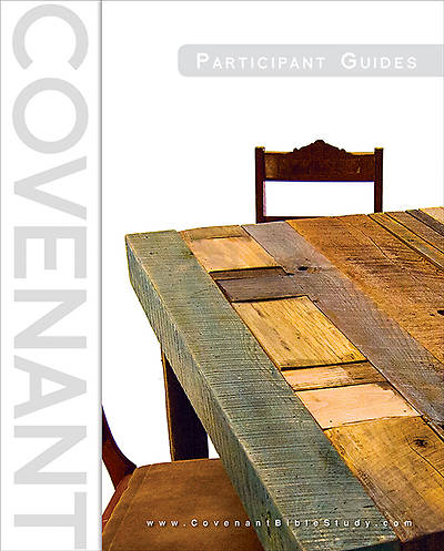 Covenant Bible Study: Participant Guides (Set of 3 ...