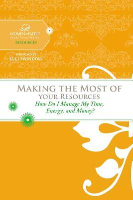 Women of Faith Study Guide Series - Making the Most of Your Resources