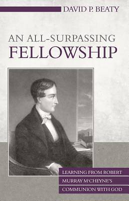 An All-Surpassing Fellowship