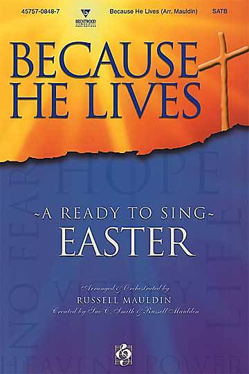 Because He Lives Choral Book