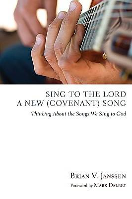 Sing to the Lord a New (Covenant) Song