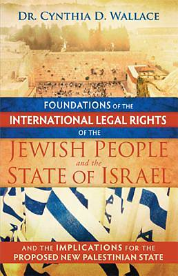 Foundations of the International Legal Rights of the Jewish People and the State of Israel