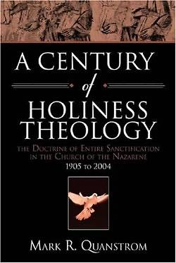 A Century of Holiness Theology