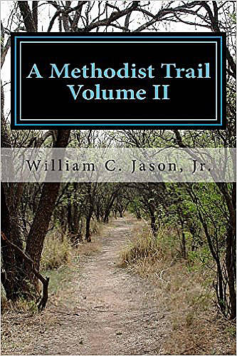 A Methodist Trail: Volume 2