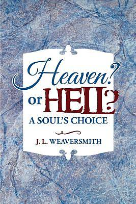 Heaven? or Hell? a Souls Choice