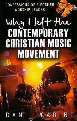 Why I Left the Contemporary Christian Music Movement