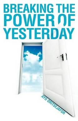 Breaking the Power of Yesterday