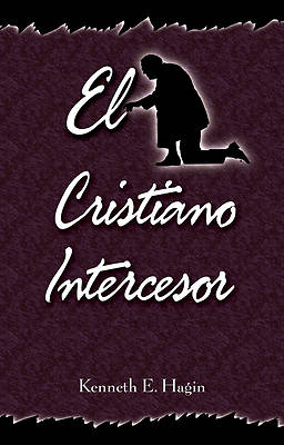 El Cristiano Intercesor (the Interceding Christian)
