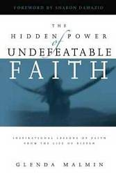 The Hidden Power of Undefeatable Faith